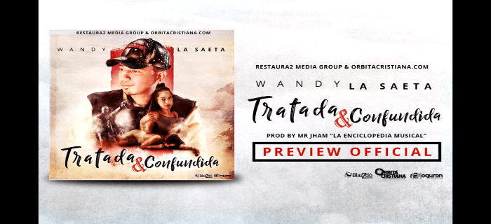 Wandy La Saeta – Tratada & Confundida Preview Oficial