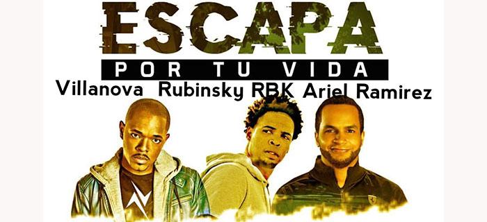 ESTRENO: Rubinsky RBK, Villanova, Ariel Ramirez – Escapa Por Tu Vida (Video Lyric)