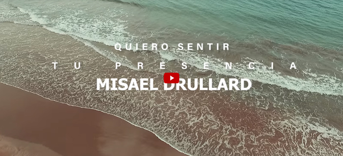Misael Drullard – Quiero Sentir Tu Presencia