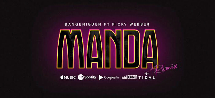 Bangeniguen ft Ricky Webber – Manda (Vídeo Oficial Remix)