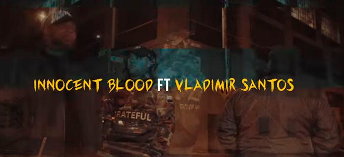 ESTRENO: Innocent Blood Ft Vladimir Santos – El Toca La Puerta