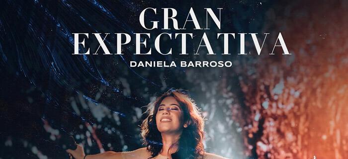 """Daniela Barroso lanza nuevo sencillo """"Gran Expectativa"""""""