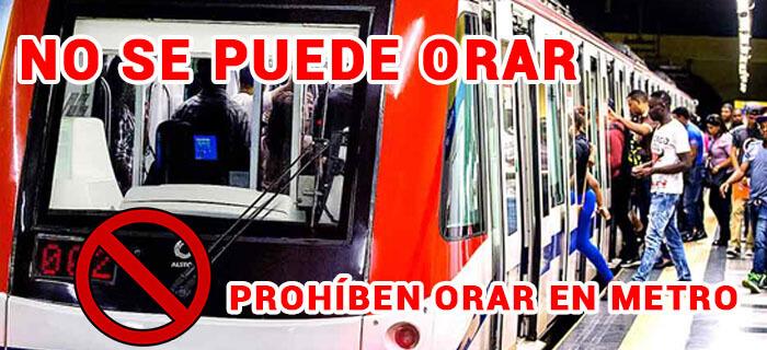 Prohíben orar o predicar en Metro y Teleférico de Santo Domingo
