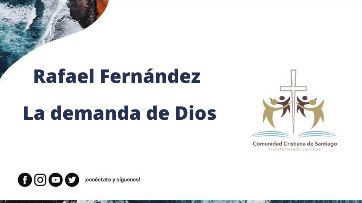 Rafael Fernández – La demanda de Dios