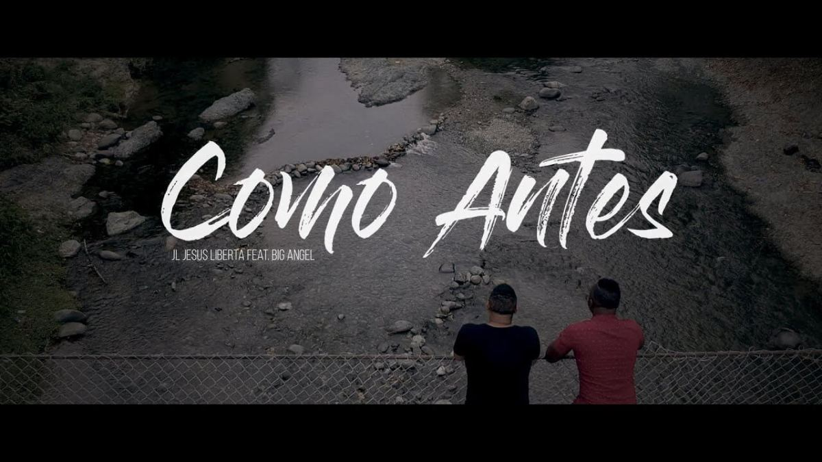 JL Jesus Liberta – Como Antes (Video Oficial) ft. Big Angel