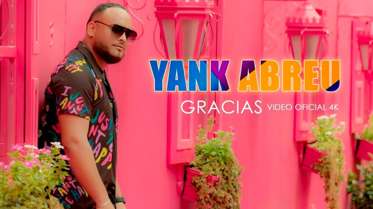 YANK ABREU – GRACIAS (Video Oficial)