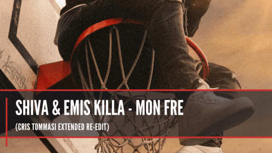 Shiva & Emis Killa - Mon Fre (Cris Tommasi Extended Re-Edit)