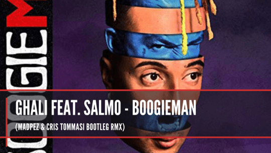 Ghali feat. Salmo - Boogieman (Madpez & Cris Tommasi Bootleg Rmx)