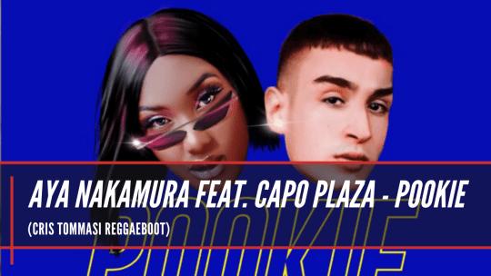 Aya Nakamura feat. Capo Plaza - Pookie (Cris Tommasi Reggaeboot)