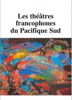 Les théâtres francophones du Pacifique Sud