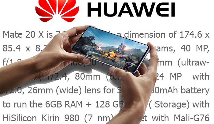 Huawei to launch Mate 20 X smartphone with 40MP+20MP+8MP Triple camera with 5000 mAh battery