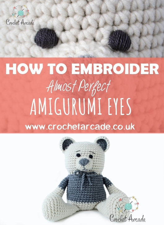 How To Embroider Almost Perfect Amigurumi Eyes Crochet Arcade