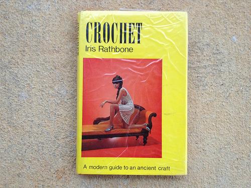 Crochet: a modern guide to an ancient craft