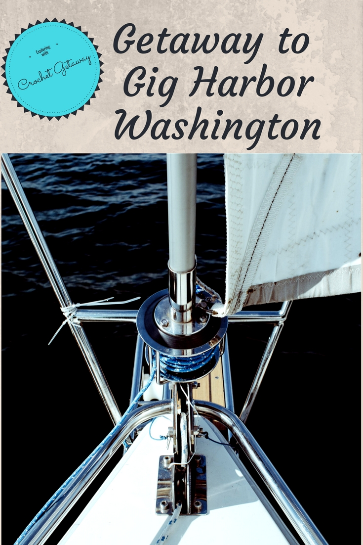 Getaway to Gig Harbor Washington