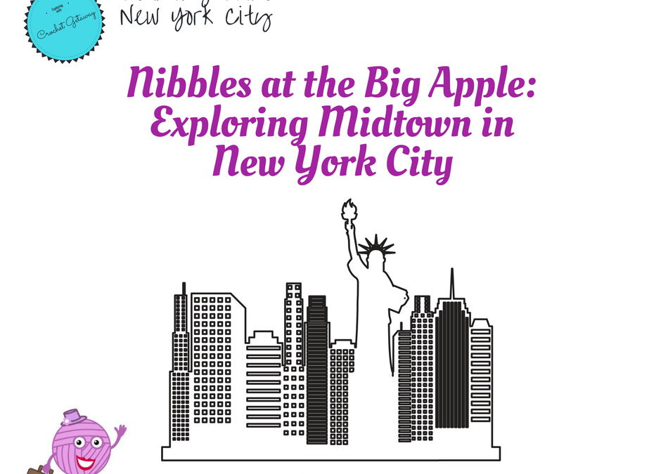 Nibbles at the Big Apple: Midtown New York City Getaway