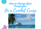 Crochet Cruise How To Guide