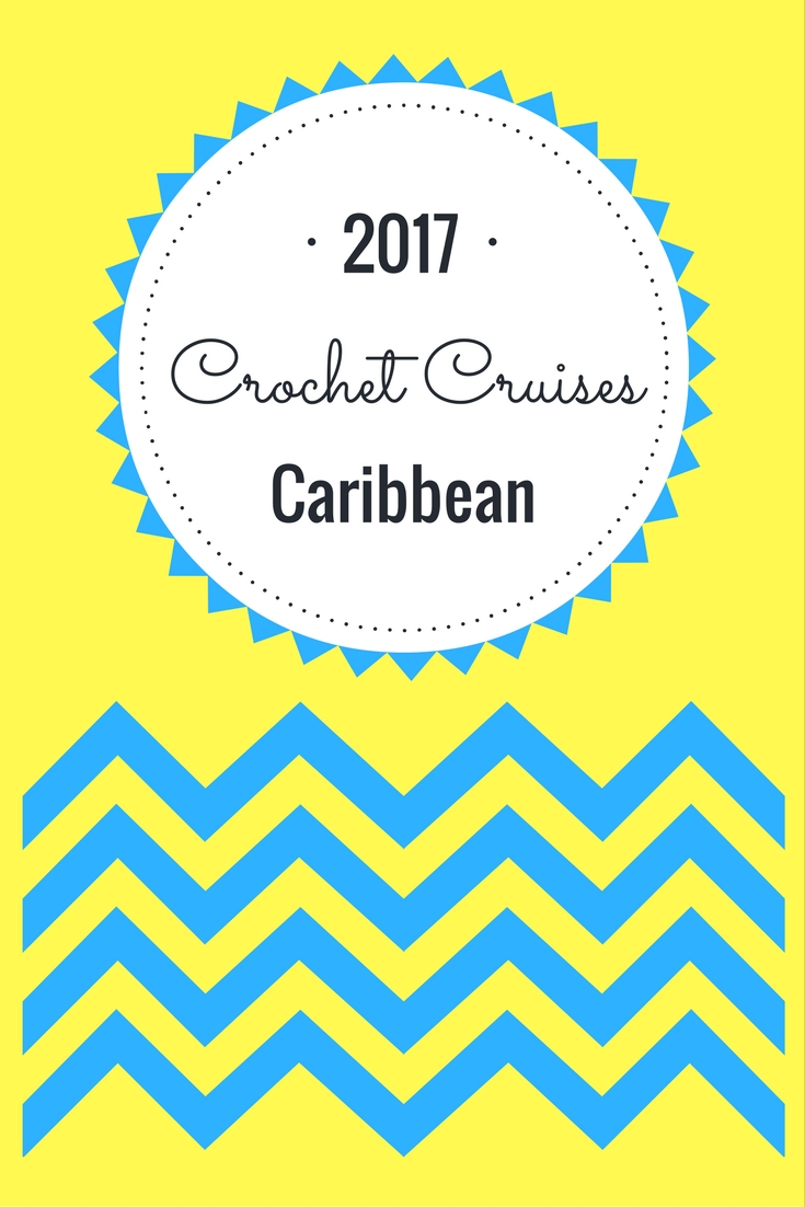 2017 Nautical Caribbean Crochet Cruise