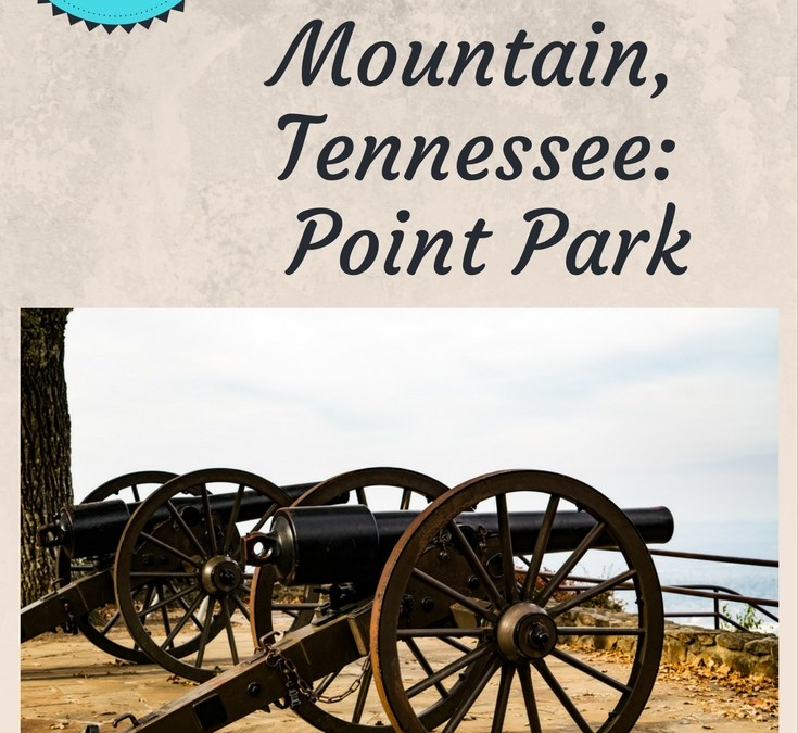Getaway to Chattanooga: Visiting Point Park