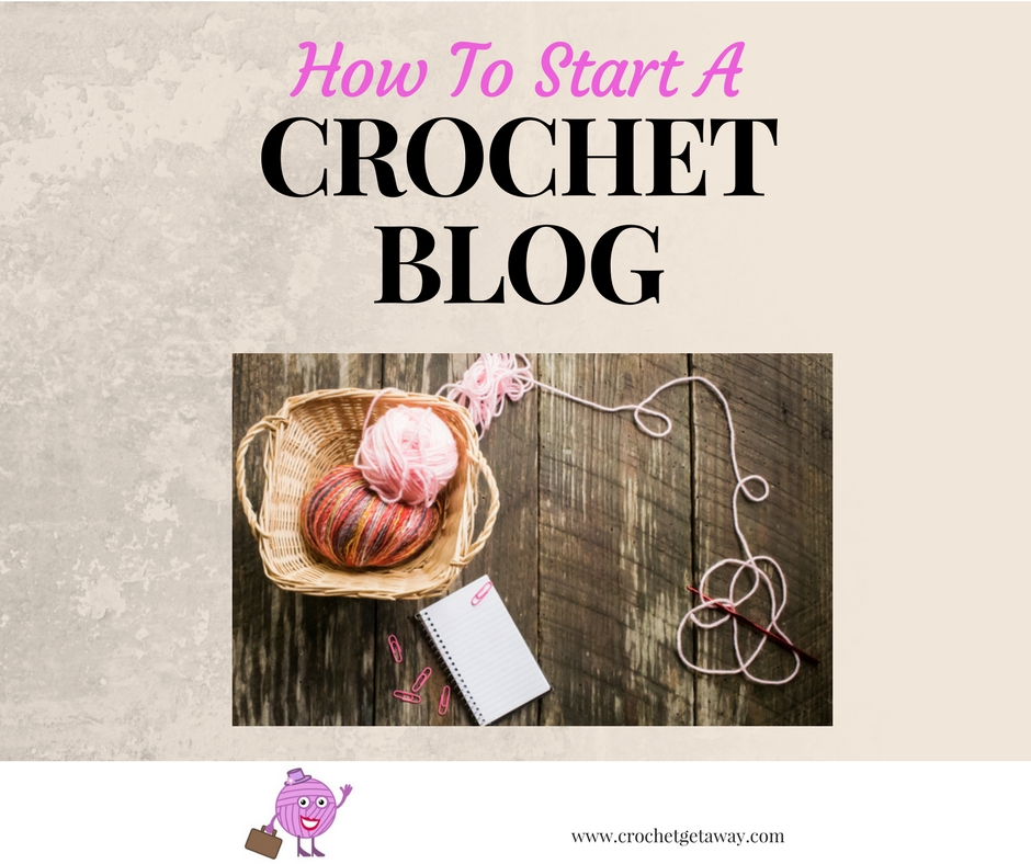 Start a Crochet DIY Blog Today