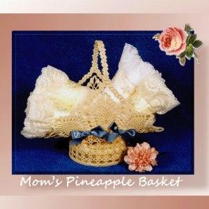 Mom's Pineapple Basket