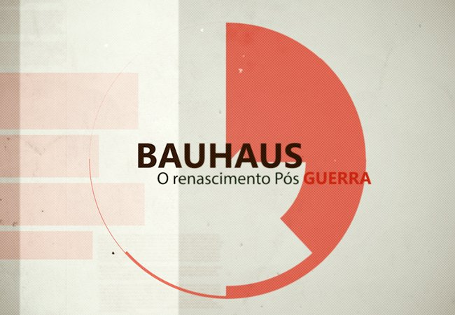 BAUHAUS | The Postwar Renaissance