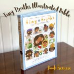 Tiny Truths Illustrated Bible {Book Review}