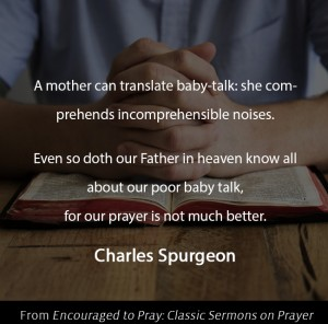 Charles Spurgeon Quote about Prayer and Praying