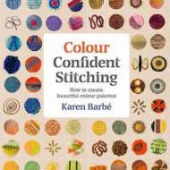 Colour Confident Stitching - Karen Barbé