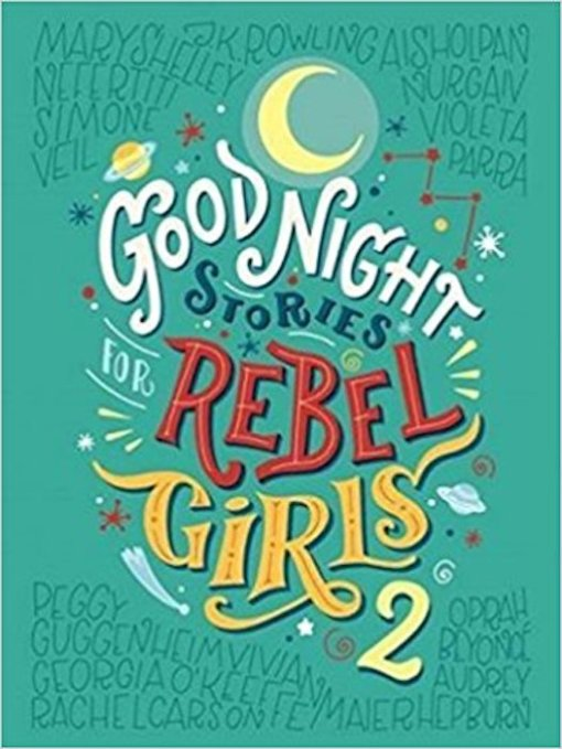 Good Night Stories for Rebel Girls 2 - Francesca Cavalio & Elena Favilli