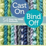 Cast On Bind Off 54 step-by-step methods Leslie Ann Bestor