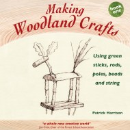Making Woodland Crafts (Crafts and Family Activities