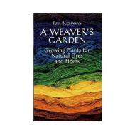 A weaver's Garden Rita Buchanan