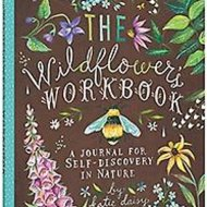 The Wildflower Workbook - Katie Daisy