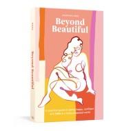 Beyond Beautiful Anuschka Rees