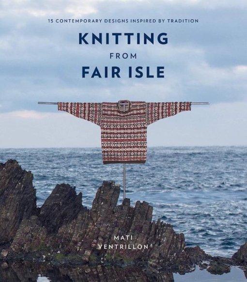 Knitting from Fair Isle - Mati Ventrillon