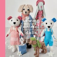 Sewing Animal Dolls - Tina O'Rourke