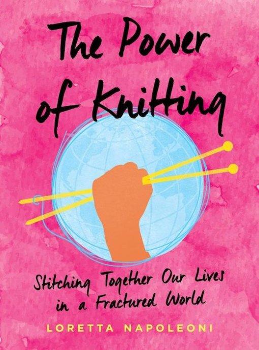 The Power of Knitting - Loretta Napoleoni