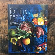Front cover Journeys in Natural Dyeing - Kristine Vejar & Adrienne Rodriguez