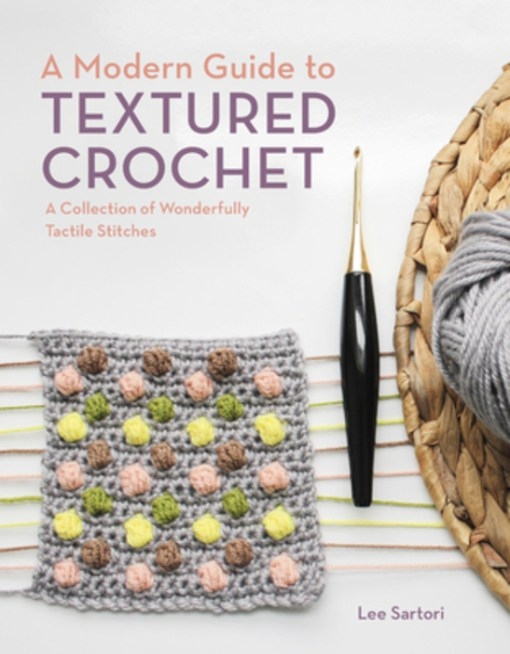 Modern guide to textured crochet lee sartori