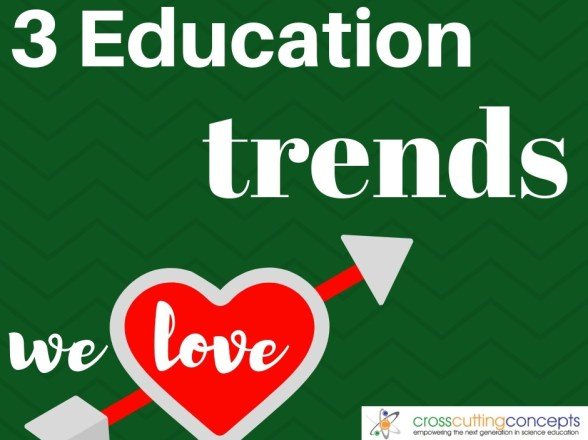 3 Education Trends We Love