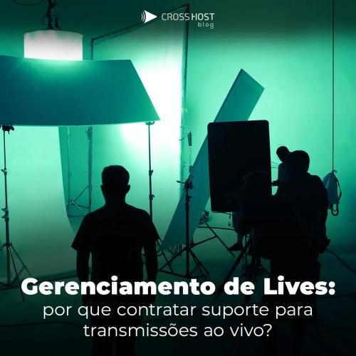 Gerenciamento de Lives: por que contratar suporte para transmissões ao vivo?