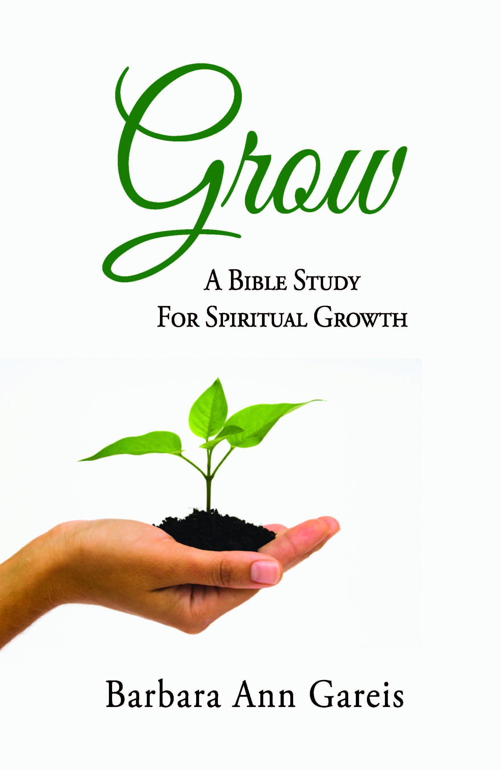 Grow A Bible Study For Spiritual Growthcrosslink