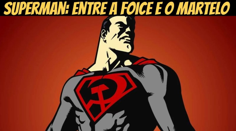 superman-entre-a-foice-e-o-martelo-review