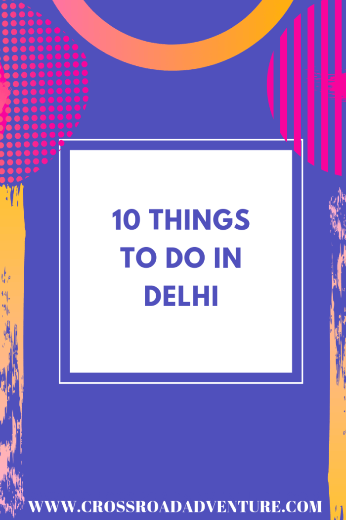 10 Best things to do in Delhi Today to keep Boredom away