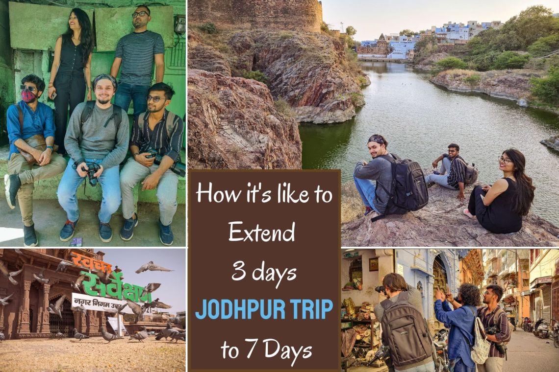 How it's Like to Extend 3 Days Jodhpur Trip to 7 Days