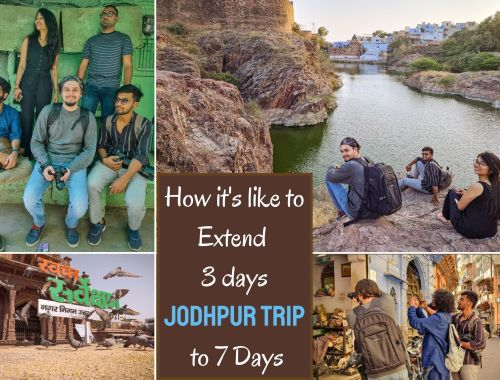 How it's Like to Extend 3 Days Jodhpur Trip to 7 Days
