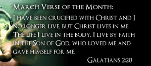 March Verse of the Month, Galatians 2:20