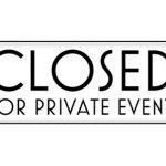 Private Event – Partial Closing