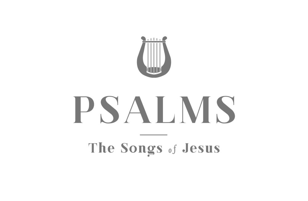 Psalms: The Songs of Jesus