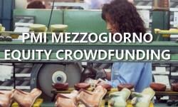 PMI mezzogiorno opportunità equity crowdfunding